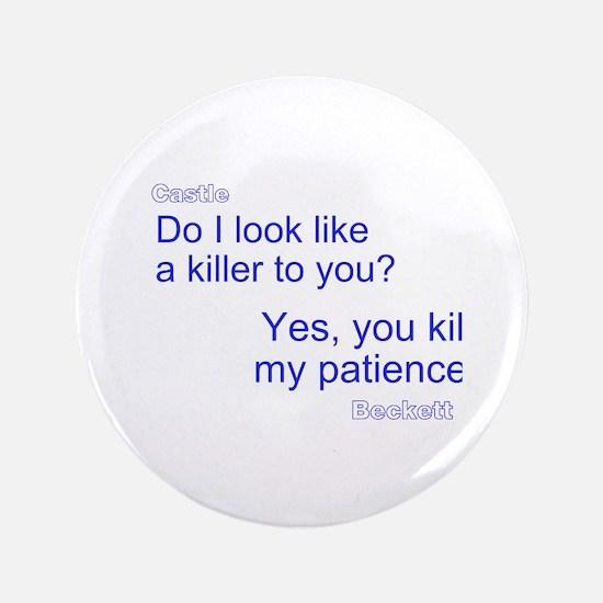U Kill My Patience Button
