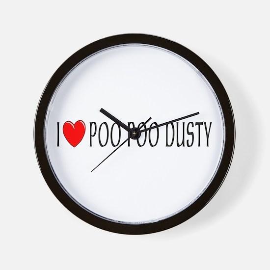 I Love Poo Poo Dusty Wall Clock