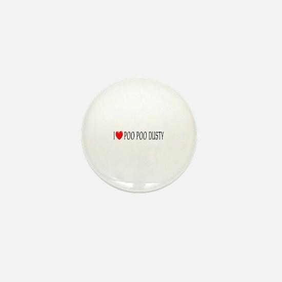 I Love Poo Poo Dusty Mini Button