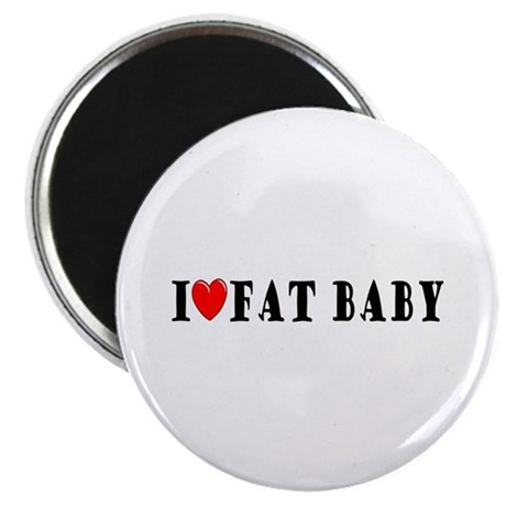 I Love Fat Baby Magnet
