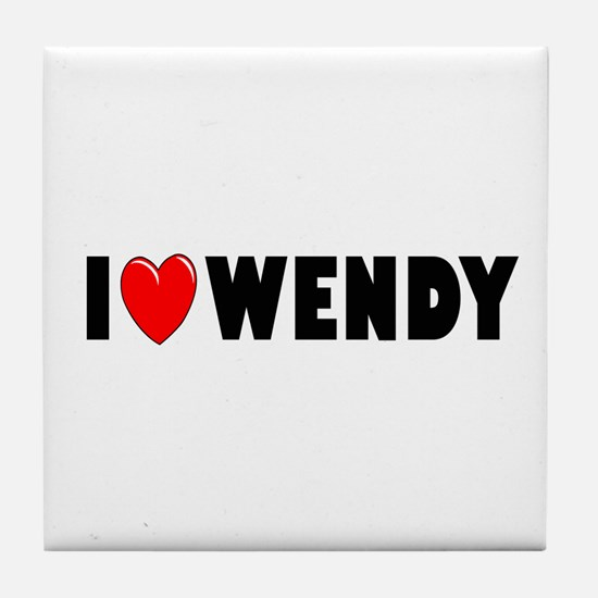 I Love Wendy Tile Coaster