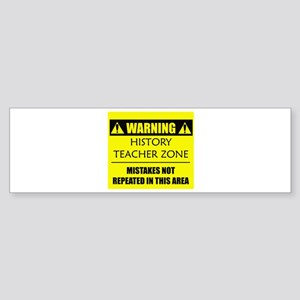 WARNING: History Teacher Sticker (Bumper)