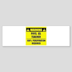 WARNING: P.E. Teacher Sticker (Bumper)