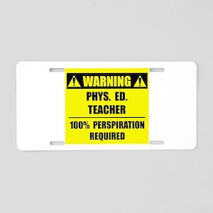 WARNING: P.E. Teacher Aluminum License Plate