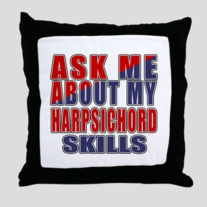 Ask About My Harpsichord Skills Throw Pillow
