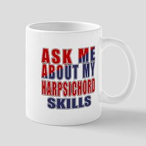 Ask About My Harpsichord Skills 11 oz Ceramic Mug