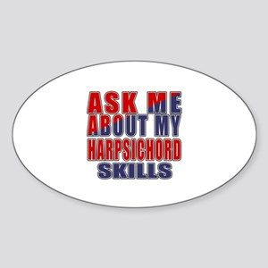 Ask About My Harpsichord Skills Sticker (Oval)