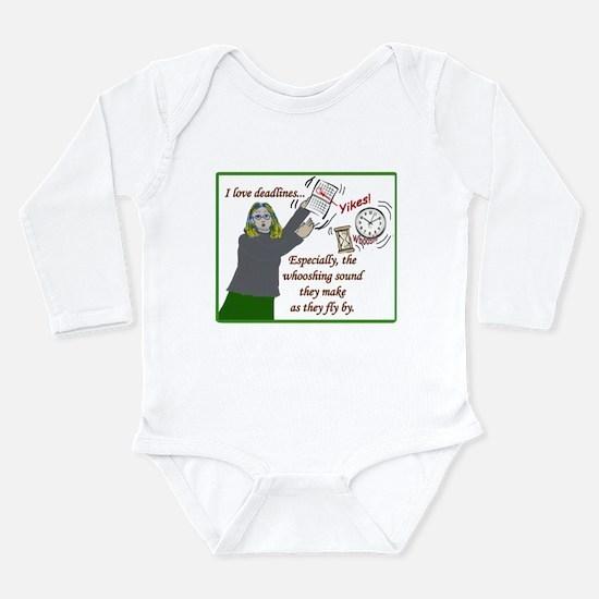 I love deadlines! Long Sleeve Infant Bodysuit