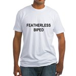 featherless biped Fitted T-Shirt