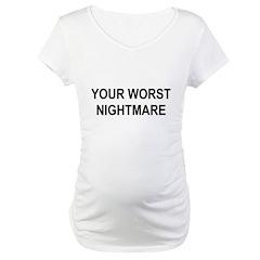 your worst nightmare Shirt