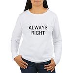 always right Women's Long Sleeve T-Shirt