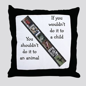 If You Wouldn't Do It to a Child Throw Pillow
