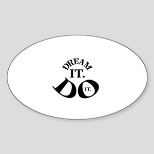 Dream it. Do it. Sticker (Oval)