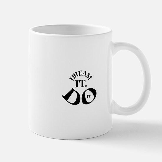 Dream it. Do it. Mug