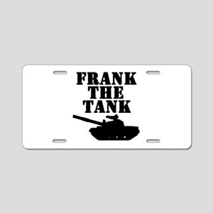 Frank The Tank Aluminum License Plate