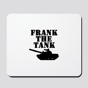 Frank The Tank Mousepad