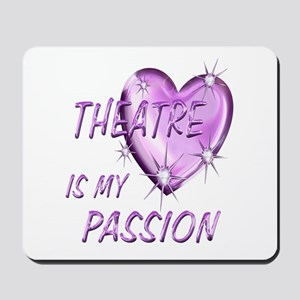 Theatre Passion Mousepad