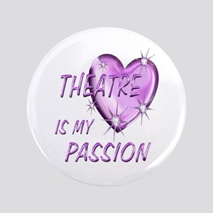 "Theatre Passion 3.5"" Button"