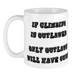 If Climbing Is Outlawed Mug