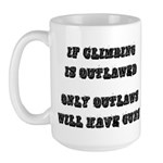 If Climbing Is Outlawed Large Mug
