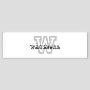 Letter W: Waukesha Bumper Sticker
