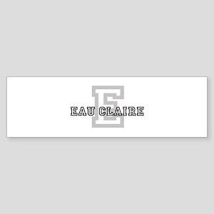 Letter E: Eau Claire Bumper Sticker
