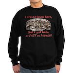 Not Born Here Sweatshirt (dark)