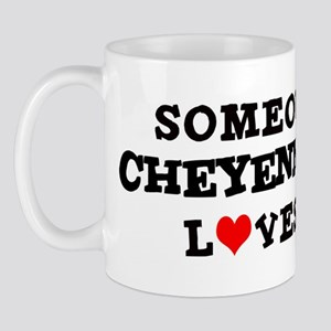 Someone in Cheyenne Mug