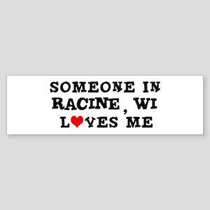 Someone in Racine Bumper Sticker