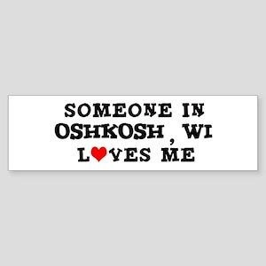 Someone in Oshkosh Bumper Sticker