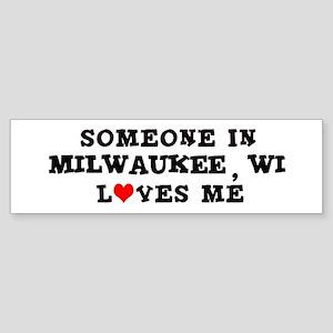 Someone in Milwaukee Bumper Sticker