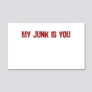 My Junk is You 22x14 Wall Peel
