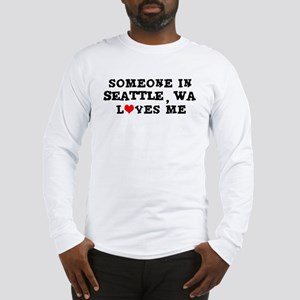 Someone in Seattle Long Sleeve T-Shirt