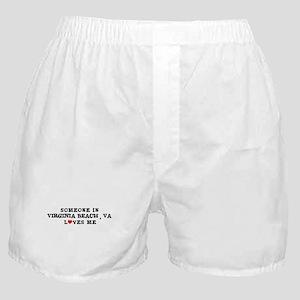 Someone in Virginia Beach Boxer Shorts