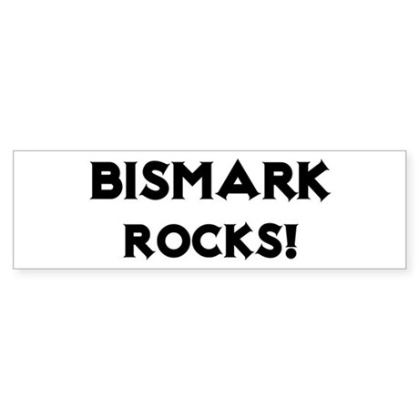 Bismark Rocks! Bumper Sticker