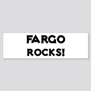 Fargo Rocks! Bumper Sticker