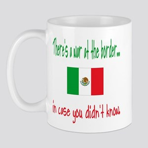 There's a War on our Border Mug