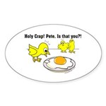 Holy Crap! Pete, is that you? Sticker (Oval 10 pk)