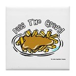 Pass The Gravy Tile Coaster