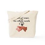 I Owe...I Owe Tote Bag