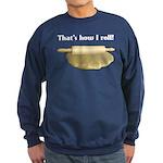 That's How I Roll Sweatshirt (dark)