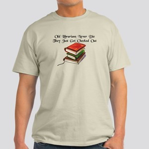 """Old Librarians Never Die"" Light T-Shirt"