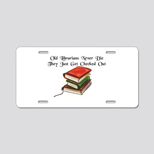 """Old Librarians Never Die"" Aluminum License Plate"