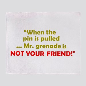 ... is NOT YOUR FRIEND! Throw Blanket