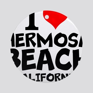 I Love Hermosa Beach, California Round Ornament