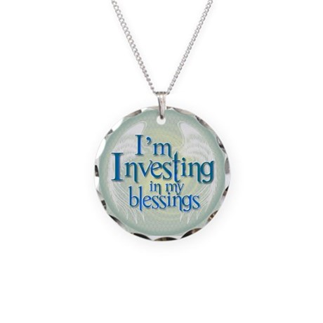 I'm Investing in my blessings Necklace Circle Char