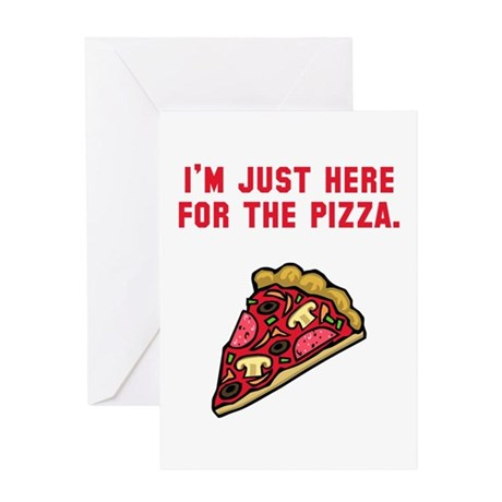 Here For The Pizza Greeting Card