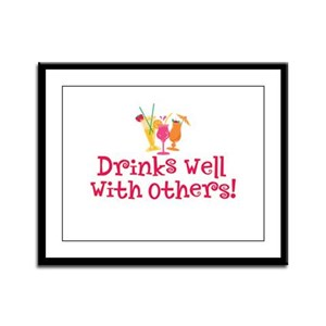 Drinks Well With Others - Framed Panel Print