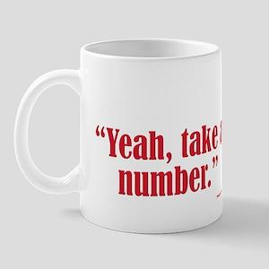 Yeah, Take a Number Mug