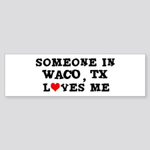 Someone in Waco Bumper Sticker